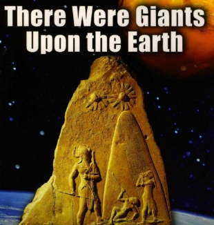 There Were Giants Upon the Earth