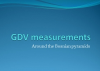 Paul Mak: GDV MEASUREMENTS AROUND BOSNIAN PYRAMIDS