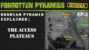 Bosnian Pyramid Explained - The Access Plateaus