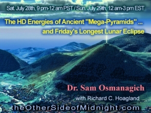 "Dr. SamOsmanagich - The HD Energies Of Ancient ""Mega-Pyramids"" … And Friday's Longest Lunar Eclipse"