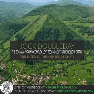 Jock Doubleday | The Bosnian Pyramid Complex, Lost Technology, & The Hollow Earth