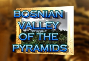 Bosnian Valley of the Pyramids - Animatet digital video gallery