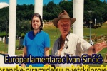 Europarlamentarac Ivan Sinčić: 'Bosanske piramide su svjetski projekt'