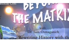 INTERVIEW: PATRICIA CORI TAKES YOU BEYOND THE MATRIX WITH DR. SAM OSMANAGICH - BOSNIAN PYRAMIDS