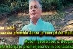 Dejan Lučić: 'Bosanska piramida Sunca je energetska mašina'