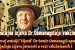 Oproštajna izjava Dr Osmanagića o vakcinama