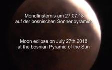 Pulsierende Mondfinsternis 2018 gefilmt von der bosnischen Sonnenpyramide