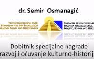Semir Osmanagić - Dobitnik nagrade za razvoj kulturno-historijskih i prirodnih vrijednosti BiH