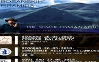 Serijal predavanja doktora Semira Osmanagića u Srbiji