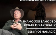 Semir Osmanagić - Balkanska pravila 29 - Imamo još samo jedan korak do apokalipse
